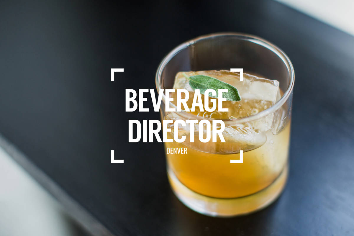 Beverage Director: Where to Drink in Denver Right Now