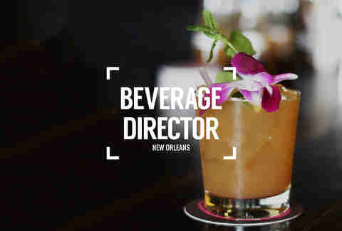 Beverage Director: Where to Drink in New Orleans Right Now