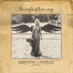Miranda Lambert The Weight of These Wings