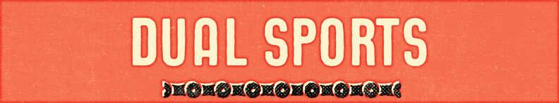 Dual Sports