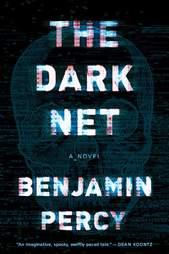 The Dark Net Benjamin Percy