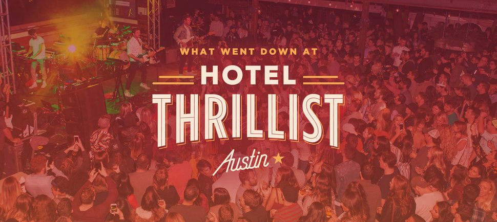 Everything That Went Down At Hotel Thrillist Austin