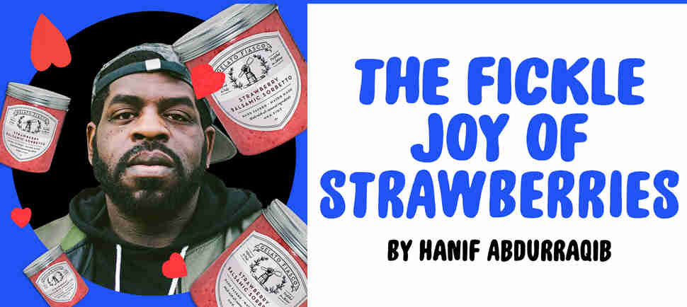 """The Fickle Joy of Strawberries"" by Hanif Abdurraqib"