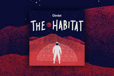 the habitat podcast gimlet