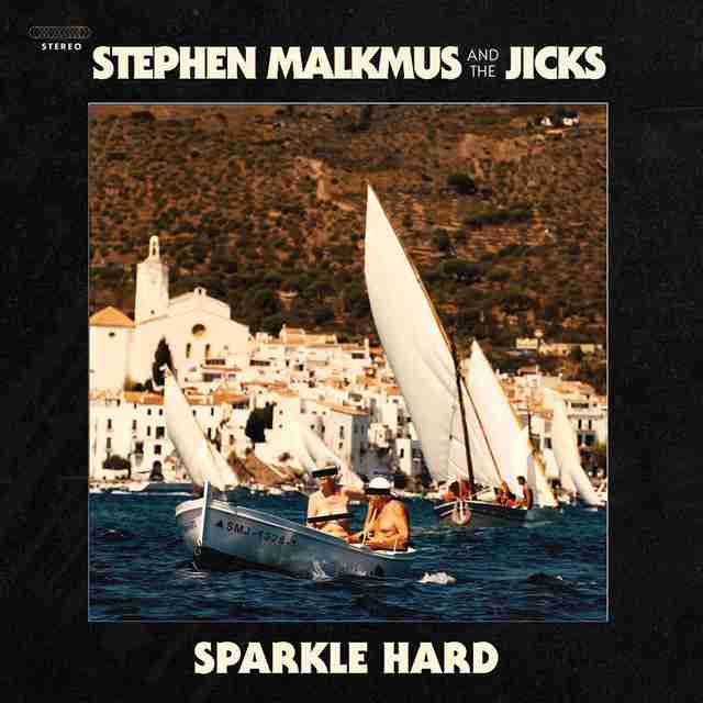 stephen malkmus sparkle hard