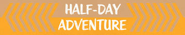 Half-day adventure