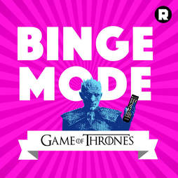 binge mode game of thrones podcast