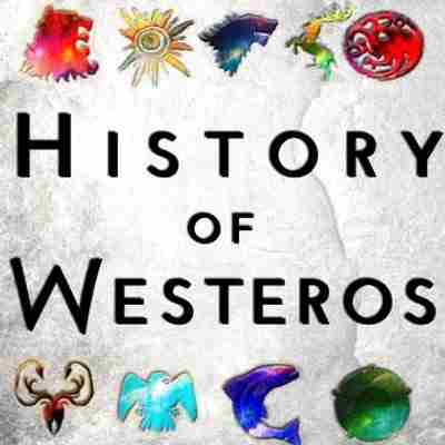 history of westeros podcast