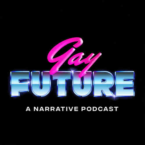 gay future podcast