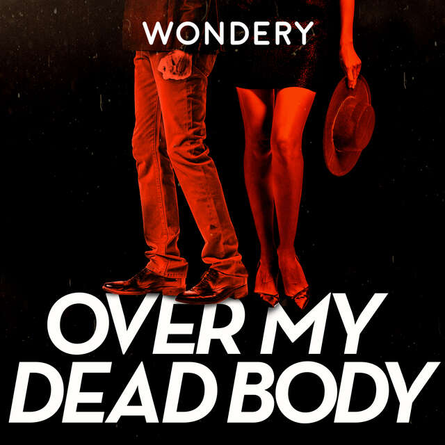 over my dead body podcast