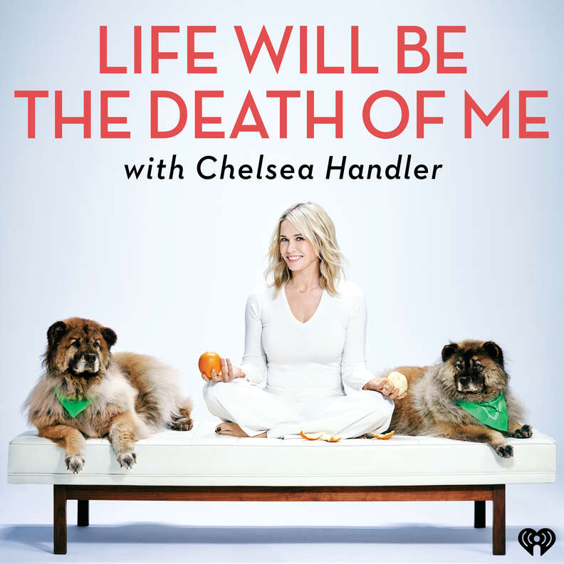 life will be the death of me podcast chelsea handler