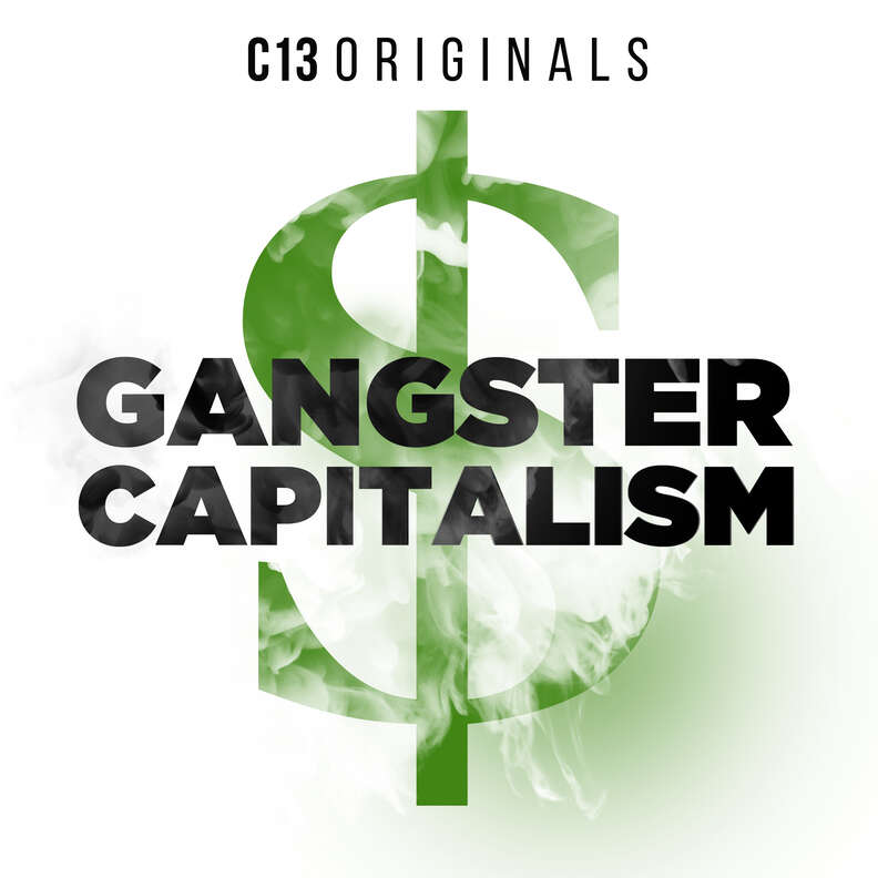gangster capitalism podcast