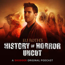 eli roth's history of horror uncut podcast