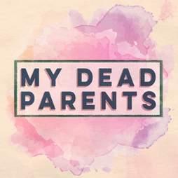 my dead parets