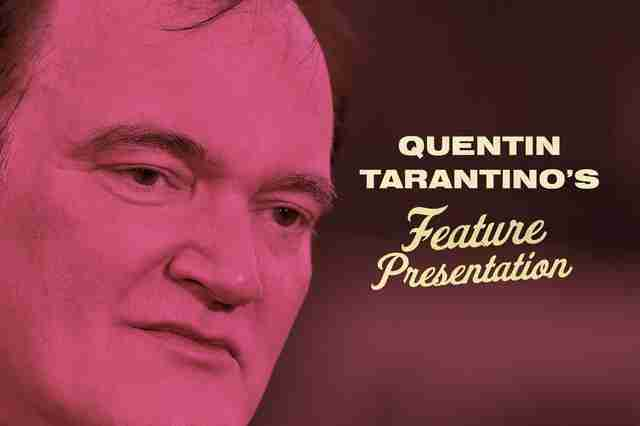 tarantino's feature presentation