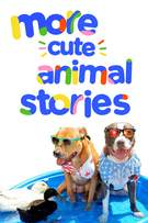 More Cute Animal Stories cover art