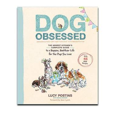 THE HONEST KITCHEN Dog Obsessed, A Guide to a Happier, Healthier Life for the Pup You Love