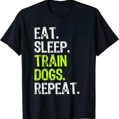 Eat Sleep Train Dogs Trainer T-Shirt