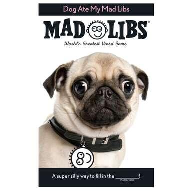 """Dog Ate My Mad Libs"""