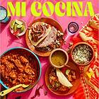 Mi Cocina: Recipes and Rapture from My Kitchen in Mexico