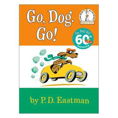 """""""Go, Dog. Go!"""""""