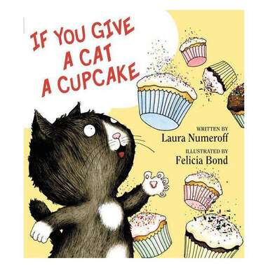 """""""If You Give a Cat a Cupcake"""""""