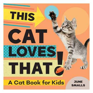 """""""This Cat Loves That!"""""""