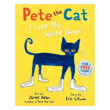 """""""Pete the Cat: I Love My White Shoes"""""""