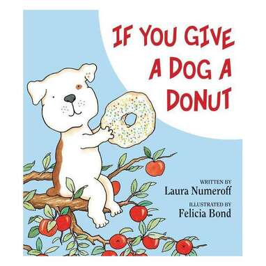 """""""If You Give a Dog a Donut"""""""