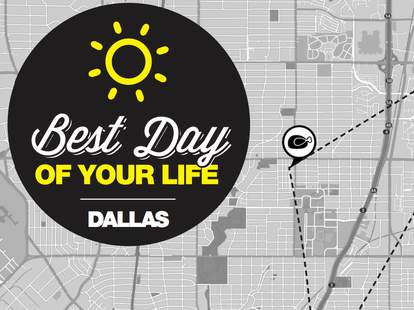 Dallas Best Day of Your Life