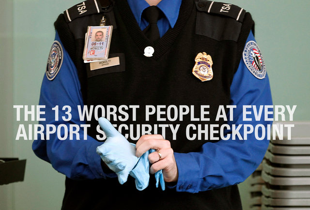 These are the 13 worst people at every airport security checkpoint